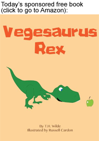 Today's sponsored paid book is Vegesaurus Rex. Click to download.