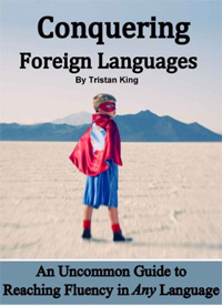 One of today's free language books is Conquering Foreign Languages: An Uncommon Guide to Reaching Fluency in ANY Language.