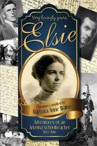 Elsie - Adventures of an Arizona Schoolteacher 1913-1916