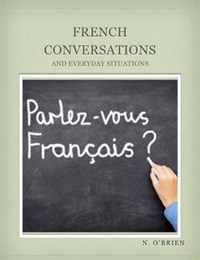 French Conversations and Everyday Situations is one of today's free foreign language books.