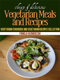 Cheap and Delicious Vegetarian Meals and Recipes