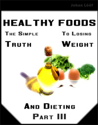 Healthy Foods, The Simple Truth For Weight Loss And Dieting (Part 3) is today's free food/recipe book.