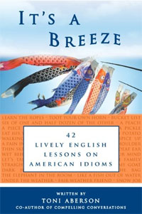 It's A Breeze: 42 Lively English Lessons on American Idioms is one of today's free Kindle books.