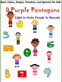 Eight is Ocho & Purple is Morado: Basic Colors Shapes Numbers & Spanish for Kids is one of today's free language books.