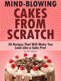Mind-Blowing Cakes From Scratch - 30 Cake Recipes That Will Make You Look Like A Cake Pro! is today's highest-rated free food/recipe book.