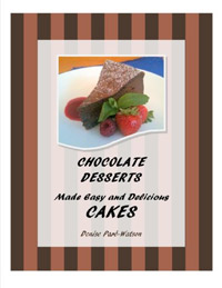 Chocolate Desserts Made Easy and Delicious - CAKES is today's highest-rated free food/recipe book.