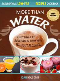 More Than Water: Tasty Low-Fat Beverages, with and without alcohol is today's highest-rated free food/recipe book.