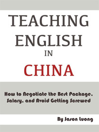 Teaching English in China - How to Negotiate the Best Package, Salary, and Avoid Getting Screwed is one of today's free language books.