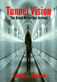 Tunnel Vision-The Bomb Maker Has Arrived is today's featured free book.
