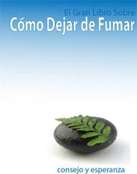 El Gran Libro Sobre: Cómo Dejar de Fumar: Consejo y Esperanza is one of today's free foreign language books.