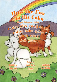 How the Fox Got His Color Bilingual Vietnamese-English is one of today's free foreign language books.