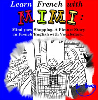 Learn French with Mimi: Mimi goes Shopping. A Picture Story in French/English with Vocabulary is one of today's free language books.