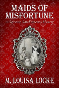 Maids of Misfortune: A Victorian San Francisco Mystery is today's highest-rated free fiction book.