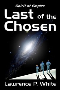 Science fiction novel Last of the Chosen (Spirit of Empire, Book One) is one of today's highest-rated free Kindle books.