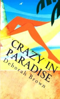 With more than 300 reviews, funny novel Crazy in Paradise is one of today's highest-rated free Kindle books.