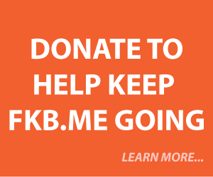 Donate to help keep fkb.me going.
