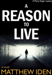 A Reason to Live (Marty Singer Mystery #1) by Matthew Iden is today's highest-rated free Kindle book.