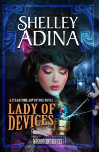 Steampunk adventure novel Lady of Devices is today's highest-rated free Kindle book.