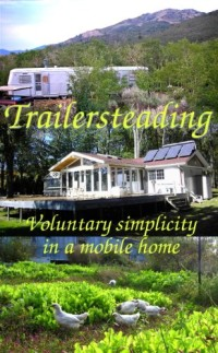 Today's highest-rated free Kindle book is Trailersteading: Voluntary Simplicity in a Mobile Home.