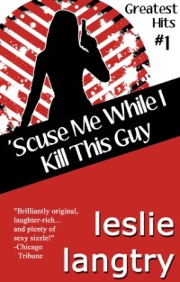 'Scuse Me While I Kill This Guy, a romantic mystery novel, is today's highest-rated free Kindle book.