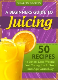 The Beginner's Guide to Juicing is one of today's highest-rated free Kindle books.