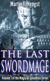 Fantasy novel The Last Swordmage: The Swordmage Trilogy: Book 1 is today's highest-rated free Kindle book.
