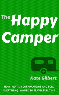 THE HAPPY CAMPER: How I Quit My Corporate Job and Sold Everything to Travel Full-Time is today's highest-rated free nonfiction book.