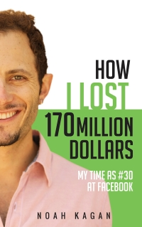 How I Lost 170 Million Dollars: My Time as #30 at Facebook is today's featured free nonfiction book.