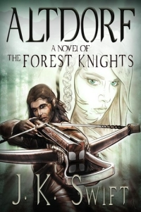 Historical fantasy novel ALTDORF: The Forest Knights is today's featured free Kindle book.