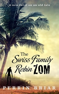 Zombie novel Swiss Family RobinZOM is today's featured free Kindle book.