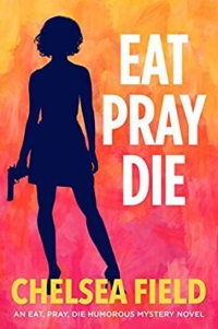 Humorous mystery novel Eat Pray Die is today's featured free Kindle book.